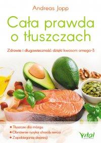 Cała prawda o tłuszczach. Zdrowie i długowieczność dzięki kwasom omega-3 - Andreas Jopp - ebook