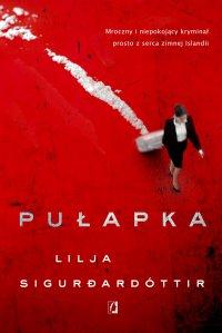 Pułapka - Lilja Sigurdardottir - ebook
