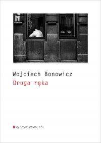 Druga ręka - Wojciech Bonowicz - ebook