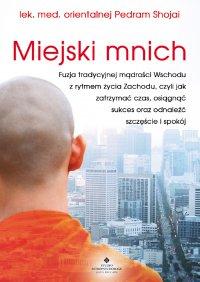 Miejski mnich - lek. med. Pedram Shojai - ebook