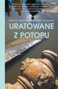 Uratowane z potopu - Hubert Kowalski - ebook