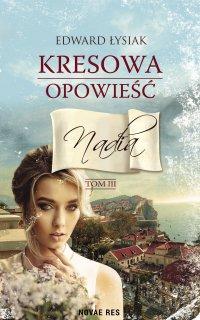 Kresowa opowieść. Tom III. Nadia