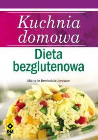 Kuchnia domowa. Dieta bezglutenowa - Michelle Berriedale-Johnson - ebook