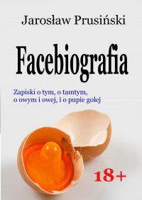 Facebiografia - Jarosław Prusiński - ebook