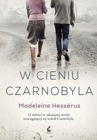 W cieniu Czarnobyla - Madeleine Hessérus - ebook