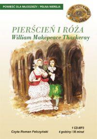 Pierścień i róża - Wiliam Makepeace Thackeray - audiobook