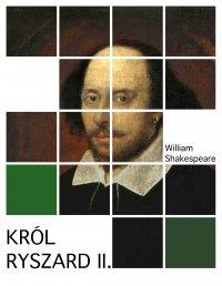 Król Ryszard II - William Shakespeare - ebook
