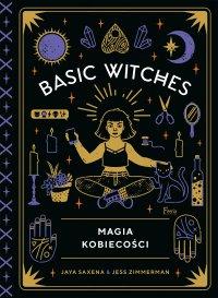 Basic Witches. Magia kobiecości - Jaya Saxena - ebook