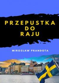 Przepustka do raju - Mirosław Prandota - ebook