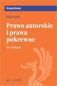 Prawo autorskie i prawa pokrewne. Wydanie 10 - Rafał Golat - ebook