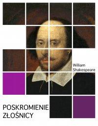 Poskromienie złośnicy - William Shakespeare - ebook