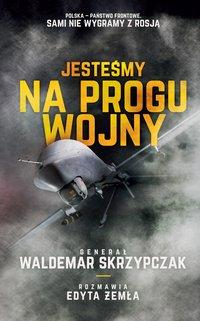 Jesteśmy na progu wojny - Waldemar Skrzypczak - ebook