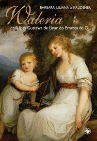 Waleria, czyli listy Gustava de Linar do Ernesta de G…