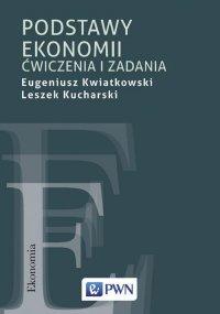 Podstawy ekonomii. Ćwiczenia i zadania - Eugeniusz Kwiatkowski - ebook