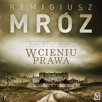 W cieniu prawa - Remigiusz Mróz - audiobook
