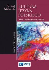 Kultura języka polskiego. Teoria Zagadnienia leksykalne