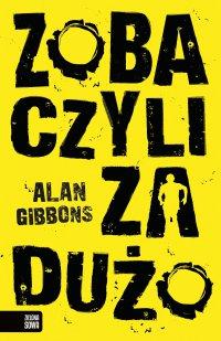 Zobaczyli za dużo - Alan Gibbons - ebook