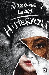 Histeryczki - Roxane Gay - ebook