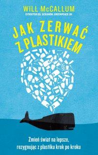 Jak zerwać z plastikiem - Will McCallum - ebook
