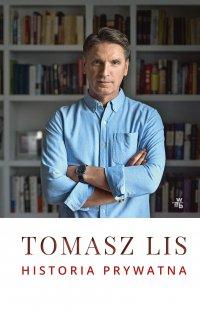 Historia prywatna - Tomasz Lis - ebook