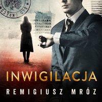 Inwigilacja - Remigiusz Mróz - audiobook
