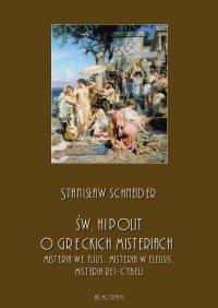 Św. Hipolit o greckich misteriach: misteria we Flius, misteria w Eleusis, misteria Rei-Cybeli