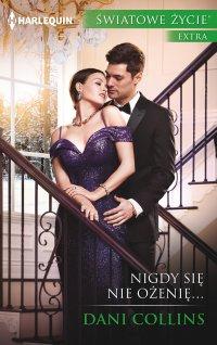 Nigdy się nie ożenię… - Dani Collins - ebook