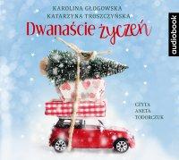 Dwanaście życzeń - Karolina Głogowska - audiobook