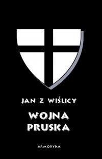 Wojna pruska - Jan z Wiślicy - ebook