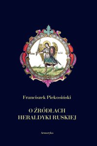 O źródłach heraldyki ruskiej
