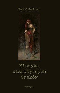 Mistyka starożytnych Greków - Karol du Prel - ebook