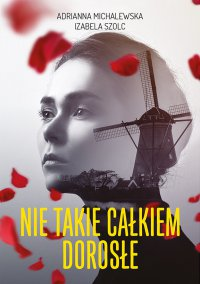 Nie takie całkiem dorosłe - Adrianna Michalewska - ebook
