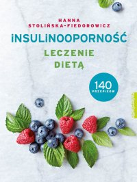 Insulinooporność. Leczenie dietą - Hanna Stolińska-Fiedorowicz - ebook