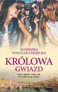 Królowa gwiazd - Agnieszka Walczak-Chojecka - ebook