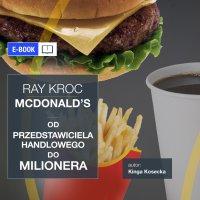 Imperium McDonald's. Od przedstawiciela handlowego do milionera. Ray Kroc