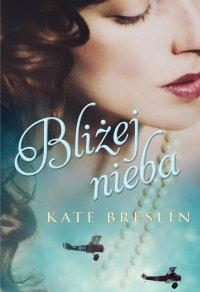 Bliżej nieba - Kate Breslin - ebook