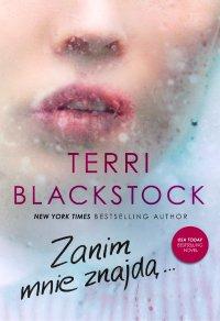 Zanim mnie znajdą - Terri Blackstock - ebook