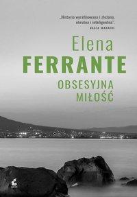 Obsesyjna miłość - Elena Ferrante - ebook