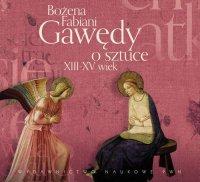 Gawędy o sztuce XIII-XV wiek - Bożena Fabiani - audiobook