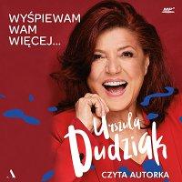 Wyśpiewam Wam więcej... - Urszula Dudziak - audiobook