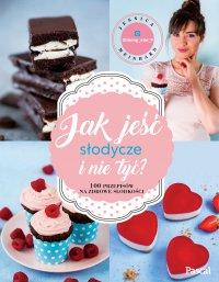 Jak jeść słodycze i nie tyć?
