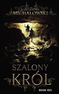 Szalony król - Aleksander Michałowski - ebook