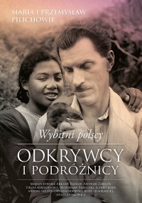 Wybitni polscy odkrywcy i podróżnicy - Maria Pilich - ebook