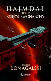 Hajmdal. Tom 2. Księżyce Monarchy - Dariusz Domagalski - ebook