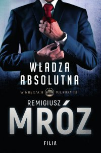 Władza absolutna - Remigiusz Mróz - ebook