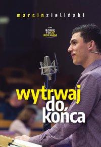 Wytrwaj do końca - Marcin Zieliński - audiobook