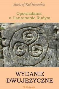 Opowiadania o Hanrahanie Rudym. Wydanie dwujęzyczne angielsko-polskie