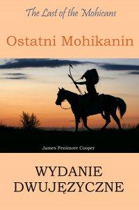 Ostatni Mohikanin Wydanie dwujęzyczne angielsko-polskie