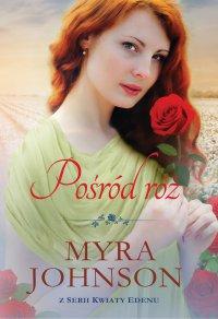 Pośród róż - Myra Johnson - ebook