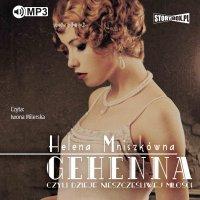 Gehenna, czyli dzieje nieszczęśliwej miłości - Helena Mniszkówna - audiobook
